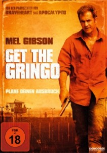 "Das DVD-Cover von ""Get the Gringo"" (Quelle: Concorde Home Entertaiment)"