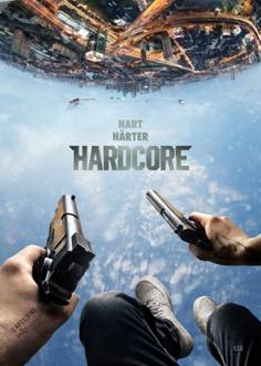 "Das Kino-Plakat von ""Hardcore"" (© Capelight Pictures)"