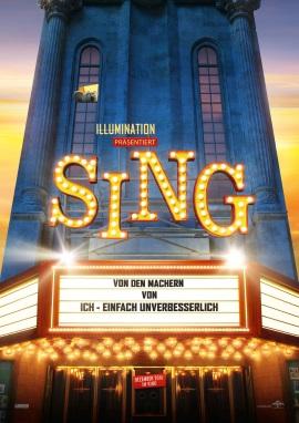 "Das Plakat zu ""Sing"" (© Universal Pictures Germany)"