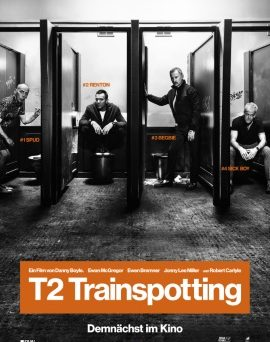 "Das Kinoplakat von ""T2 - Trainspotting"" (© 2017.CTMG. All rights reserved. )"