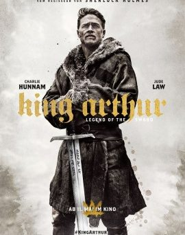 "Das Hauptplakat von ""King Arthur - Legend of the Sword"" (© Warner Bros Pictures Germany)"
