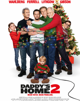 "Das Plakat von ""Daddy's Home 2"" (© Paramount Pictures Germany)"
