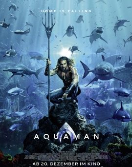 "Das Plakat von ""Aquaman"" (© 2018 Warner Bros Pictures All Rights Res.)"